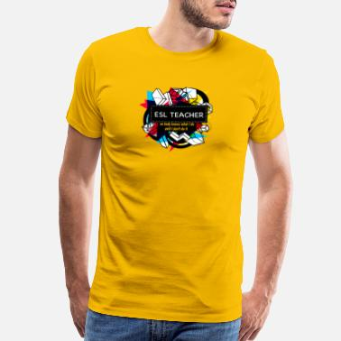 Esl ESL TEACHER - Men's Premium T-Shirt