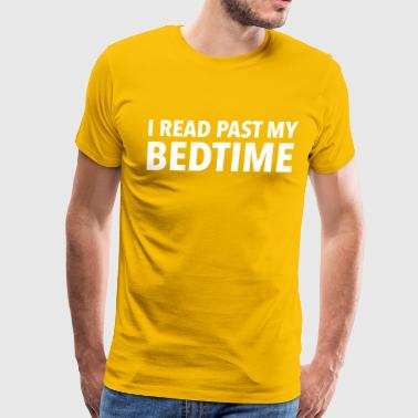 I read past my bedtime - Men's Premium T-Shirt