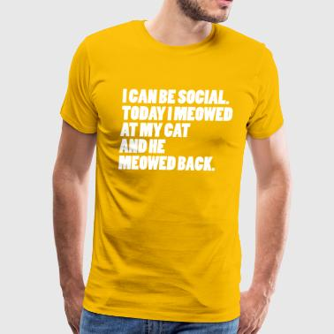 I Can Be Social. - Men's Premium T-Shirt