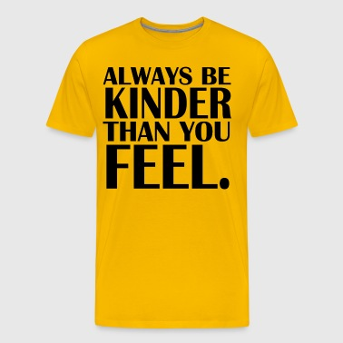 ALWAYS-BE-KINDER - Men's Premium T-Shirt