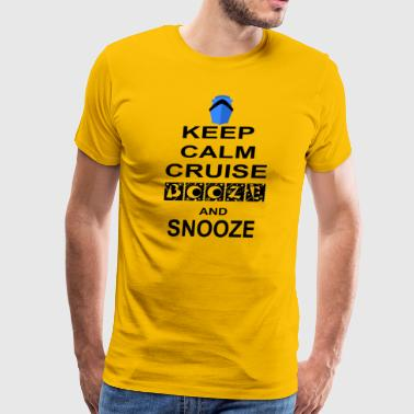 Keep Calm Cruise Booze and Snooze - Men's Premium T-Shirt