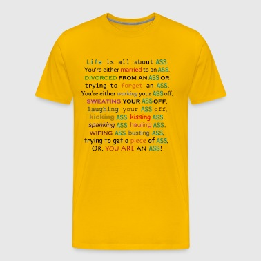 Life is All About Ass - Men's Premium T-Shirt
