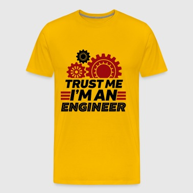 Funny Engineering Quote Trust Me I'm an Engineer - Men's Premium T-Shirt