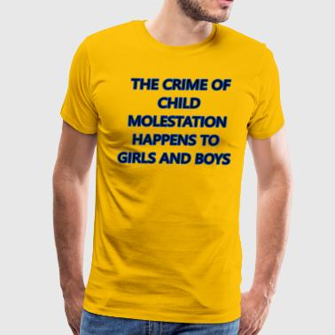 Child Molestation Happens To Girls And Boys Shirts - Men's Premium T-Shirt