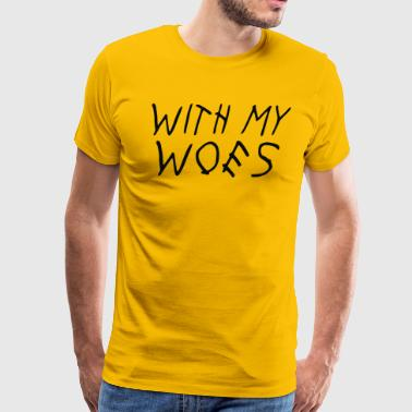 With My Woes - Men's Premium T-Shirt