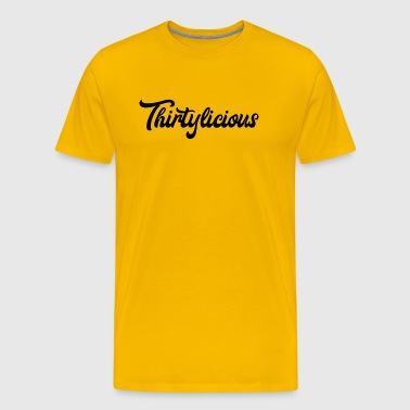 Thirtylicious 30th Birthday gift idea - Men's Premium T-Shirt