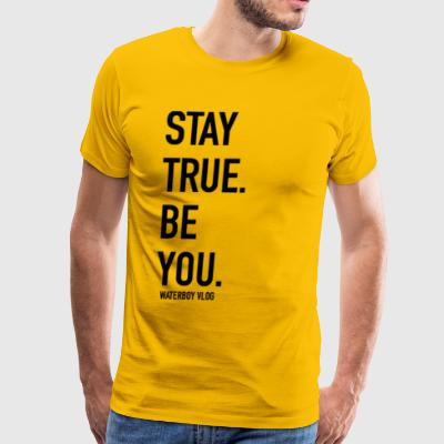 Stay True. Be You. - Men's Premium T-Shirt