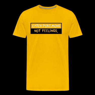 not feelings - Men's Premium T-Shirt