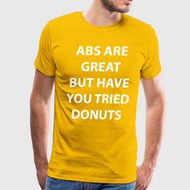 Abs Are Great - Men's Premium T-Shirt