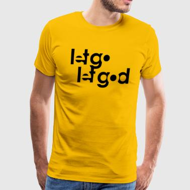 LET GO LET GOD LGLG #1 - Men's Premium T-Shirt
