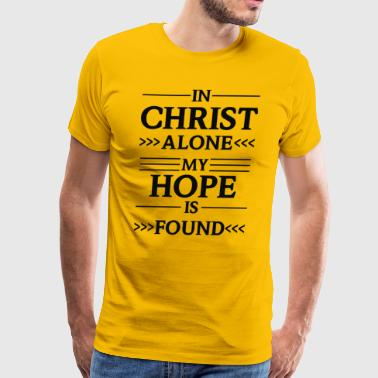 In Christ Alone My Hope is Found - Men's Premium T-Shirt