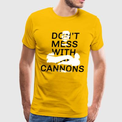 Don't Mess With The Cannons - Men's Premium T-Shirt