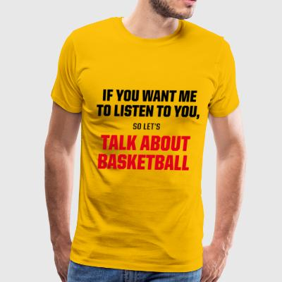 Talk About BASKETBALL - Men's Premium T-Shirt