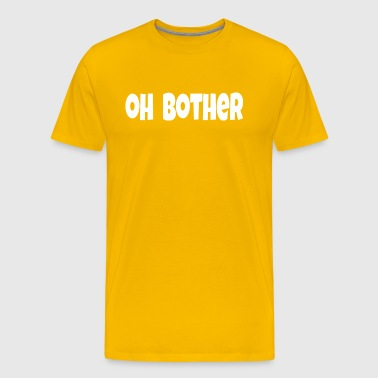 Oh Bother - Men's Premium T-Shirt