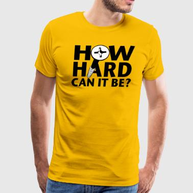 How hard can it be? - Men's Premium T-Shirt