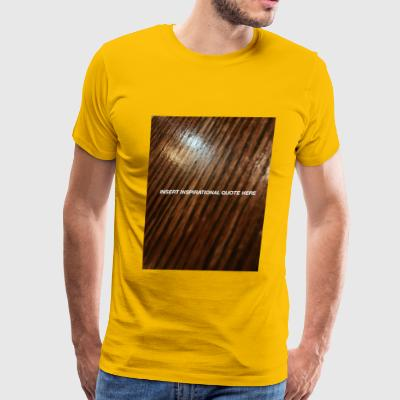 insert inspirational wood here - Men's Premium T-Shirt