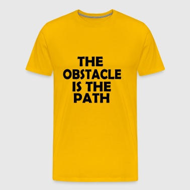 the obstacle is the bath - Men's Premium T-Shirt
