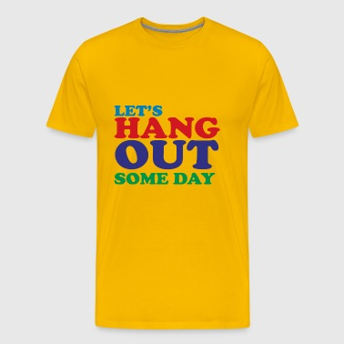 hang out - Men's Premium T-Shirt