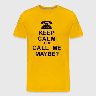 Keep Calm and Call Me, Maybe? - Men's Premium T-Shirt
