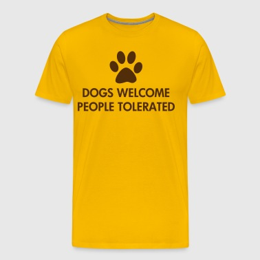 Dogs Welcome People Tolerated - Men's Premium T-Shirt