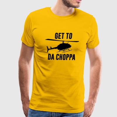 Get To Da Choppa - Men's Premium T-Shirt
