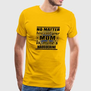 no matter cool mom mutter gift Nauru png - Men's Premium T-Shirt