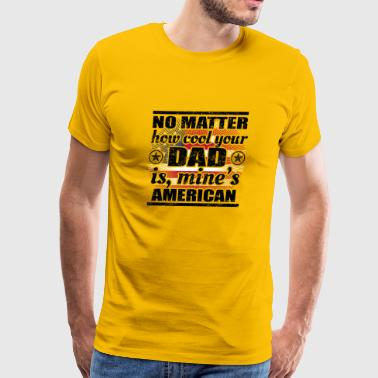 no matter dad cool vater gift USA Amerika png - Men's Premium T-Shirt
