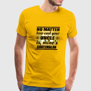 no matter uncle cool onkel gift Guatemala png - Men's Premium T-Shirt