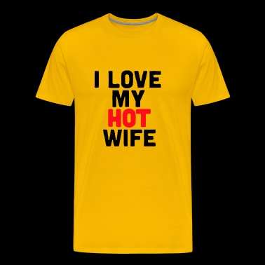 Love My Hot Wife - Men's Premium T-Shirt