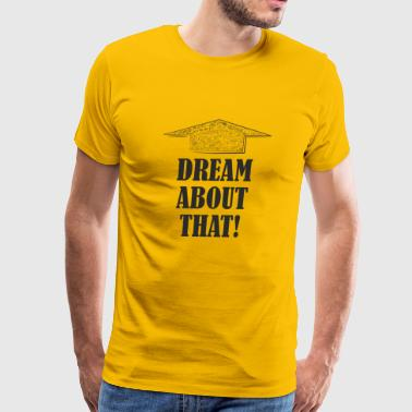 Just dream about something special - Men's Premium T-Shirt