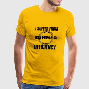 I suffer from summer deficiency - statement quote - Men's Premium T-Shirt