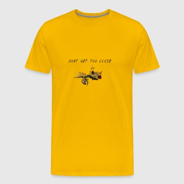 DONT GET TOO CLOSE - Men's Premium T-Shirt