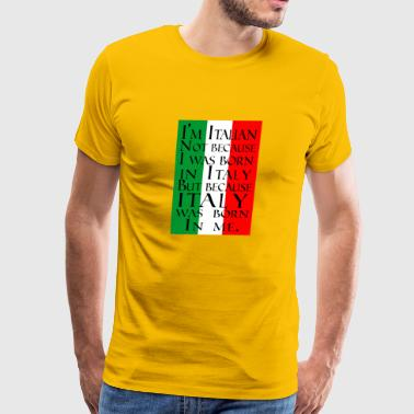 Italy Love Shirt/Hoodie - Proud Italian Born Gift - Men's Premium T-Shirt