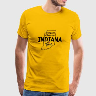 Everyone Loves an Indiana Girl T-Shirt - Men's Premium T-Shirt