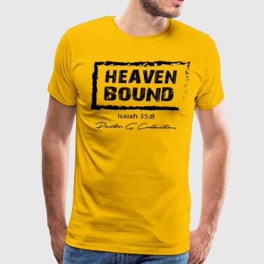 Pastor G Collection - Heaven Bound Design - Men's Premium T-Shirt