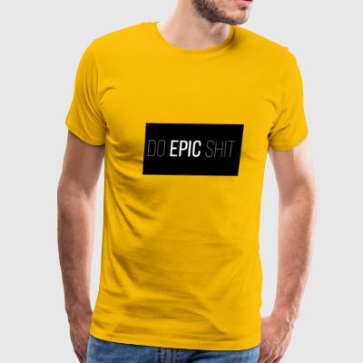Do epic shit 1 - Men's Premium T-Shirt