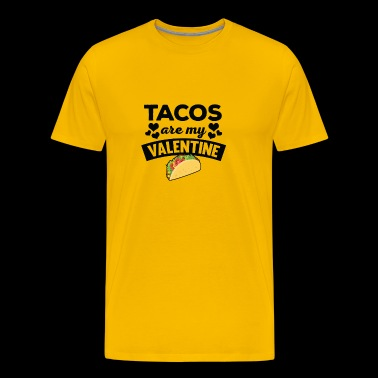 Funny Tacos Are My Valentine T-Shirt - Men's Premium T-Shirt