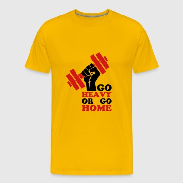 Go Heavy or go home - Men's Premium T-Shirt