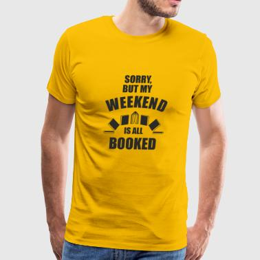 Completely booked out no time. Wants to read a lot - Men's Premium T-Shirt
