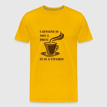 Caffeine Is Not A Drug - Men's Premium T-Shirt