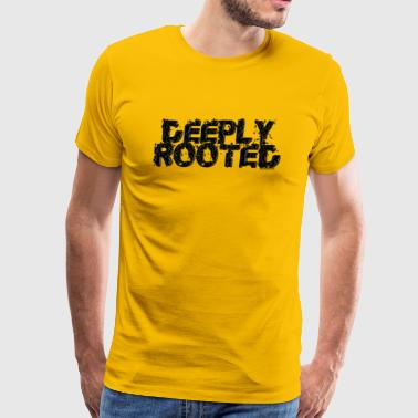 Deeply Rooted - Men's Premium T-Shirt