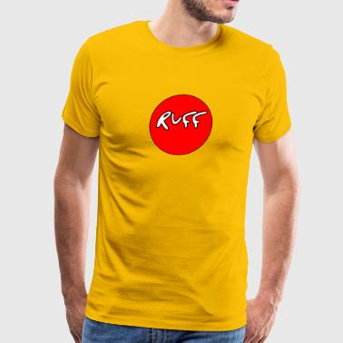 ruff - Men's Premium T-Shirt