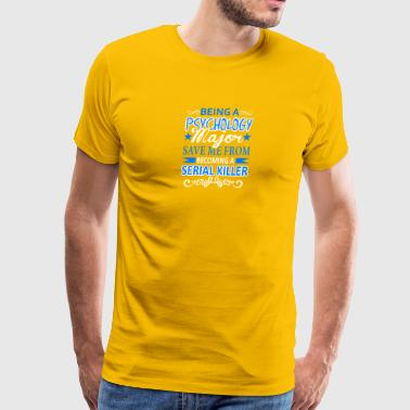 Being A Psychology Major Shirt - Men's Premium T-Shirt