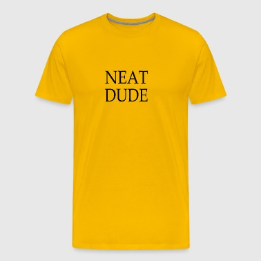 neat dude - Men's Premium T-Shirt