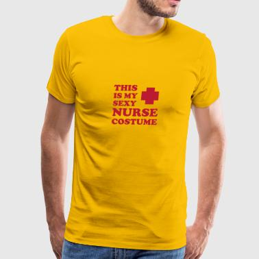This is my sexy nurse costume - Men's Premium T-Shirt