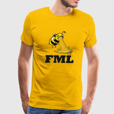 FML LIFE IS HONEY AND I AIN'T A BEE - Men's Premium T-Shirt