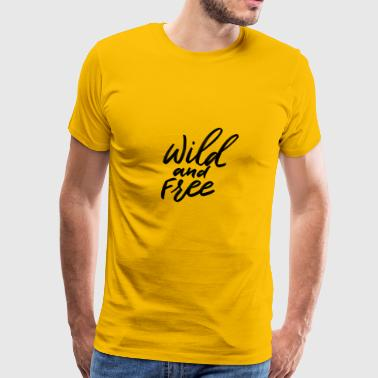 Wild and Free challygraphy - Men's Premium T-Shirt