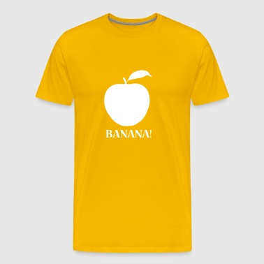 BANANA! ( Apple) - Funny - Men's Premium T-Shirt