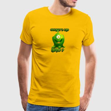 What's up bro? Funny alien - Men's Premium T-Shirt