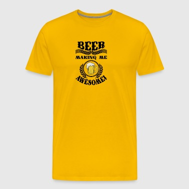 beer This beer is making me AWESOME - Men's Premium T-Shirt